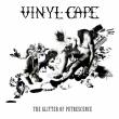 Vinyl Cape - The Glitter of Putrescence