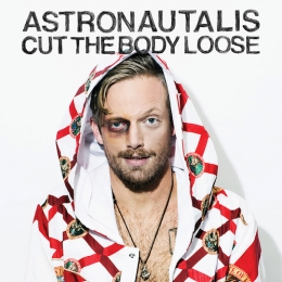 astronautalis, cut the body loose