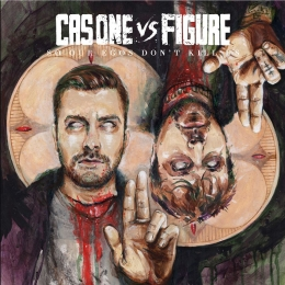 Cas One + Figure - So Our Egos Don't Kill Us
