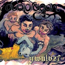 Dubldragon - Y Wulvs?