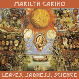 Marilyn Carino, Leaves, Sadness, Science
