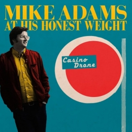 mike adams at his average weight, casino drone, mike adams, album review