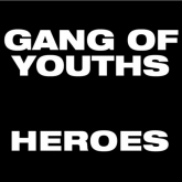 gang of youths, heroes