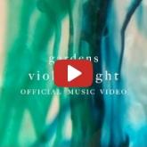 Gardens - Violent Light