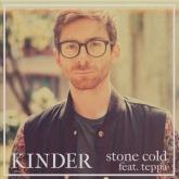 Kinder, Stone Cold