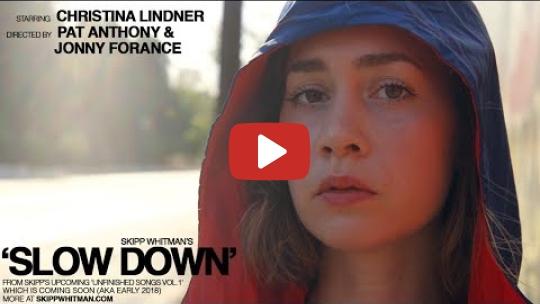 SKIPP WHITMAN - SLOW DOWN (OFFICIAL MUSIC VIDEO)
