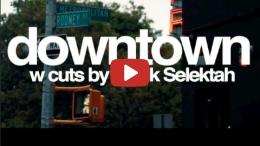 SKIPP WHITMAN - DOWNTOWN (w.CUTS BY STATIK SELEKTAH) OFFICIAL MUSIC VIDEO